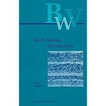 Bach-Werke-Verzeichnis (BWV) Kleine Ausgabe (BWV 2a). Nach Wolfgang Schmieders 2. Ausgabe (BV 249)