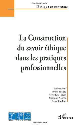 Construction du Savoir Ethique Dans les Pratiques Professionnelles