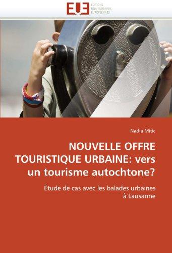 Nouvelle offre touristique urbaine: vers un tourisme autochtone? par Nadia Mitic