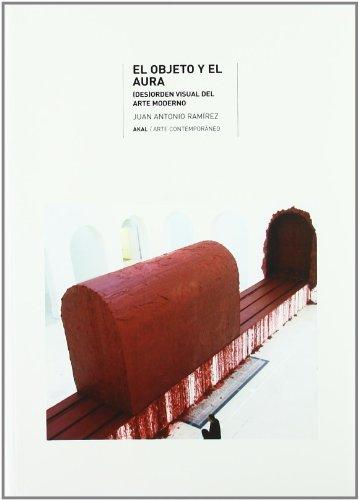 El objeto y el aura (Arte contemporáneo) por Juan Antonio Ramírez