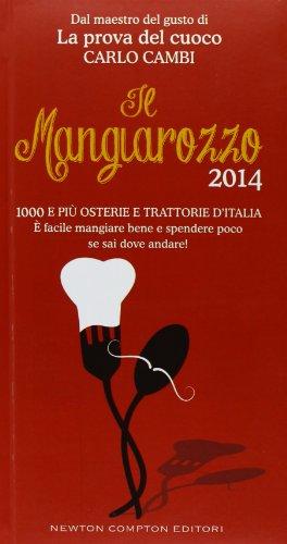 Il Mangiarozzo 2014. 1000 e più osterie e trattorie d'Italia. È facile mangiare bene e spendere poco se sai dove andare!