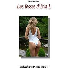 Les fesses d'Eva L (collection Pleine Lune t. 1)
