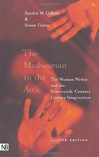 The Madwoman in the Attic par Sandra M. Gilbert