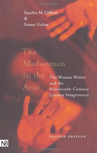 The Madwoman in the Attic: The Woman Writer and the Nineteenth-Century Literary Imagination (Yale Nota Bene S) 2 Sub by Gilbert, Sandra M., Gubar, Professor Susan (2000) Paperback