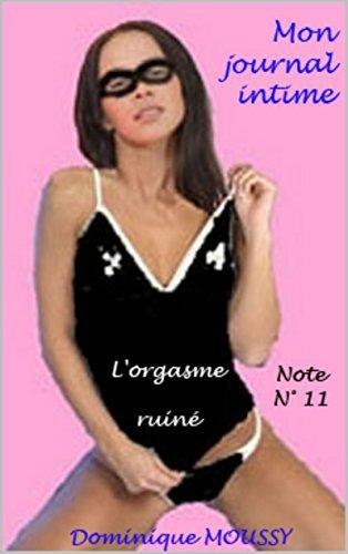 L'orgasme ruiné !: Note N° 11 (Mon journal intime)