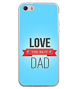 Fiobs Designer Back Case Cover for Apple iPhone 5 (Best Dad Quote Son Daughter Love)