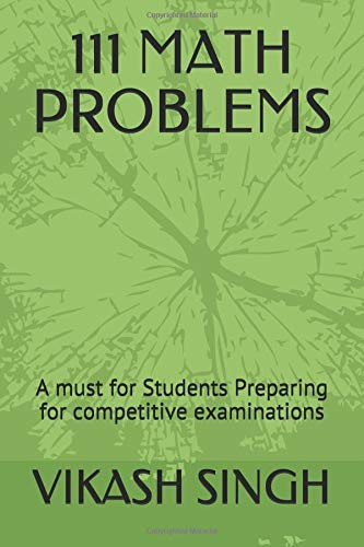 111 Math Problems: A Must for Students Preparing for Competitive Examinations