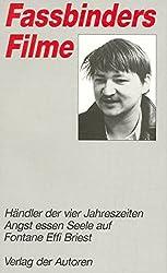 Fassbinder Filme: Fassbinders Filme, 7 Bde., Bd.3, Händler der vier Jahreszeiten; Angst essen Seele auf; Fontane Effi Briest