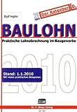 Baulohn 2010: Praktische Lohnabrechnung im Baugewerbe