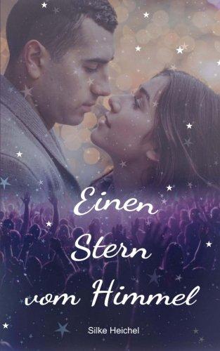 Einen Stern vom Himmel: Romantisch-tragischer Liebesroman