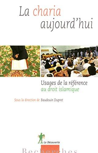 La Charia aujourd'hui (RECHERCHES) (French Edition)
