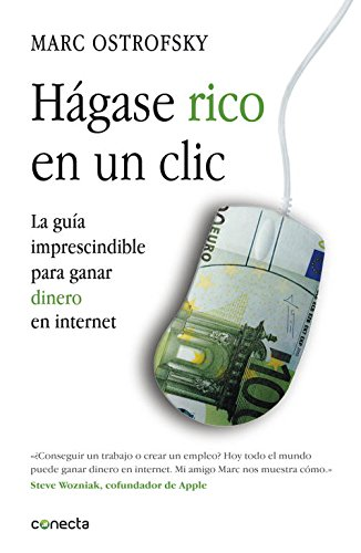 Hágase rico en un click / Get Rich Click!: La guía imprescindible para ganar dinero en internet / The Ultimate Guide to Making Money on the Internet par Marc Ostrofsky