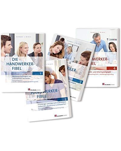 Die Handwerker-Fibel: Band 1-4 Bundle: Zur Vorbereitung auf die Meisterprüfung Teil III/IV Ausbildereignungsprüfung