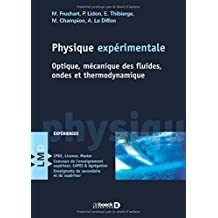Physique expérimentale : Optique, mécanique des fluides, ondes et thermodynamique
