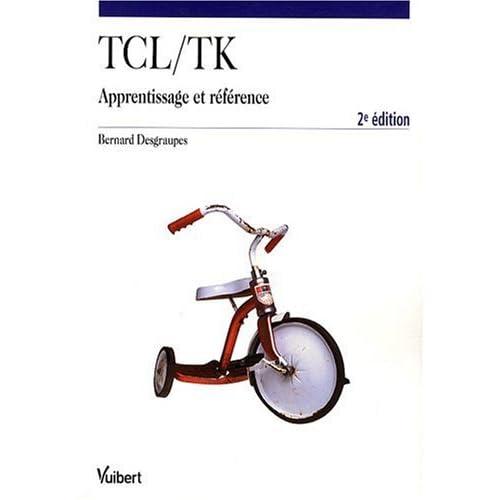 Tcl/Tk : Apprentissage et référence