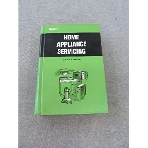 Home Appliance Servicing by Edwin P. Anderson (12 Appliance)