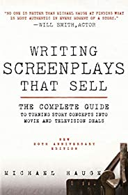 Writing Screenplays That Sell, New Twentieth Anniversary Edition: The Complete Guide to Turning Story Concepts