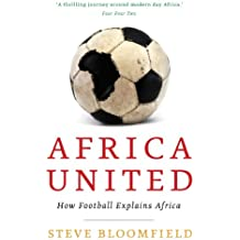 Africa United: How Football Explains Africa