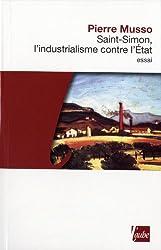 Saint-Simon, l'industrialisme contre l'Etat