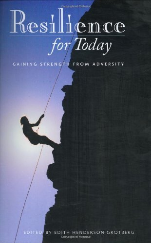 Resilience for Today: Gaining Strength from Adversity (Contemporary Psychology)