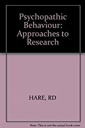 Psychopathic Behaviour Approaches to Research by Robert D. Hare (1978-04-12)