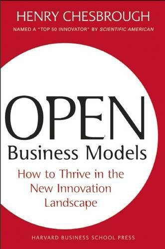 Open Business Models: How To Thrive In The New Innovation Landscape por Henry W Chesbrough