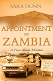 Appointment in Zambia : A Trans-African Adventure