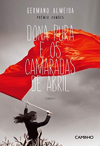 Dona Pura e os Camaradas de Abril (Portuguese Edition) eBook ...
