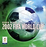 Fever Pitch: Official Music of 2002 Fifa Cup (US Import)