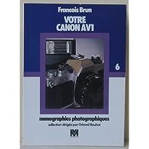 Votre Canon AV1 (Monographies photographiques)