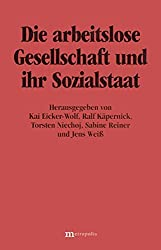 Die arbeitslose Gesellschaft und ihr Sozialstaat