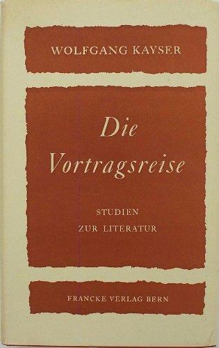 Die Vortragsreise. Studien zur Literatur.