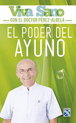 El poder del ayuno por José Luis Pérez Albela