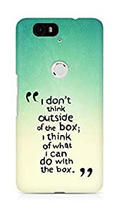 AMEZ i dont think out of the box Back Cover For Huawei Nexus 6P
