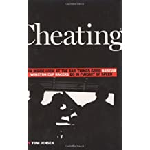 Cheating: An inside Look at the Bad Things Good Nascar Winston Cup Racers Do in Puruit of Speed