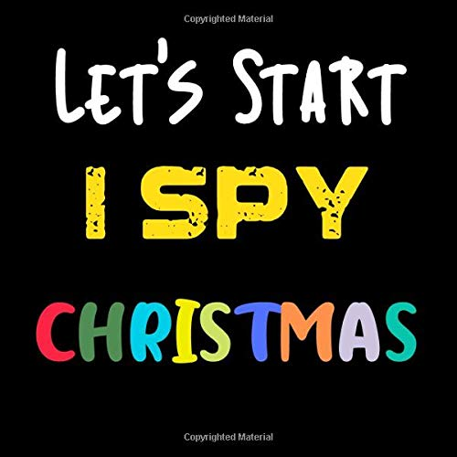 Let's Start I Spy Christmas: A Book of Picture Riddles for 2-5 Year Old's (Christmas Activity Book)