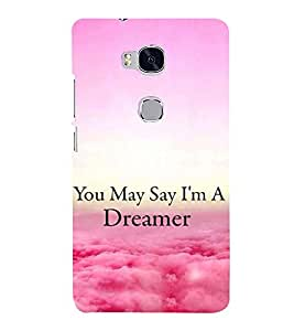 Printvisa Premium Back Cover Dreamer Quote With A Cloudy Pic Design For Huawei Honor 5X:: Huawei Honor X5::Huawei GR5