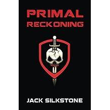 PRIMAL Reckoning (Volume 5) by Jack Silkstone (2016-06-01)