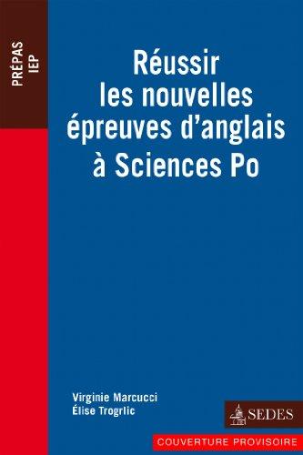 Réussir les nouvelles épreuves d'anglais à Sciences Po (Hors collection)