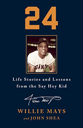 24: Life Stories and Lessons from the Say Hey Kid (English Edition)
