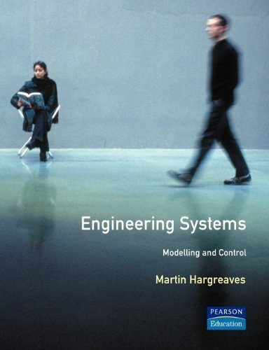 Engineering Systems: Modelling and Control (Essential Maths For Students) 1st (first) Edition by Hargreaves, Martin published by Prentice Hall (1996)