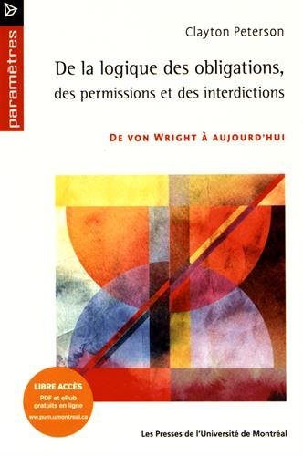 De la logique des obligations, des permissions et des interdictions : De von Wright à aujourd'hui