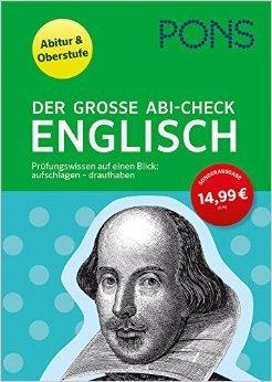 PONS Der große Abi-Check Englisch: Prüfungswissen auf einen Blick: aufschlagen - draufhaben für Oberstufe und Abitu (Englisch) ( 13. April 2015 )