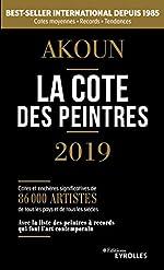 La cote des peintres 2019 - Best-seller international depuis 1985 de Jacques-Armand Akoun