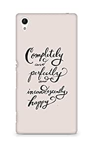AMEZ completely and perfectly and incandescently happy Back Cover For Sony Xperia Z4