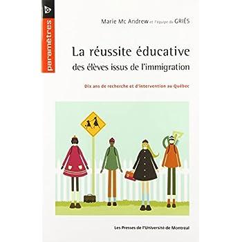 La réussite éducative des enfants issus de l'immigration : Dix ans de recherche et d'intervention au Québec