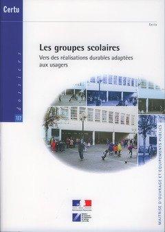 Les groupes scolaires : Vers des réalisations durables adaptées aux usagers