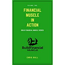 Financial Muscle in Action (Build Financial Muscle Book 2) (English Edition)