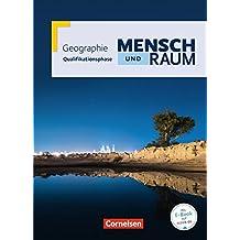 Mensch und Raum - Mensch und Raum Geographie Gymnasiale Oberstufe: Qualifikationsphase - Schülerbuch