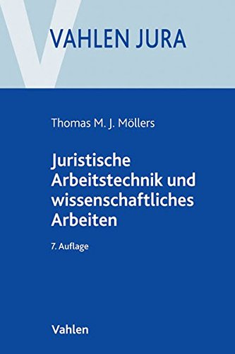 Juristische Arbeitstechnik und wissenschaftliches Arbeiten: Klausur, Hausarbeit, Seminararbeit, Studienarbeit, Staatsexamen, Dissertation